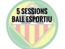 ABONAMENT 5 SESSIONS BALL ESPORTIU
